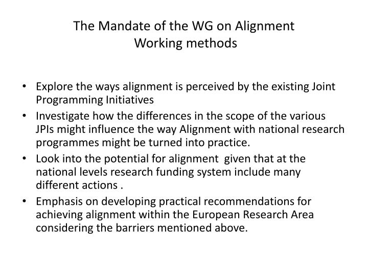 The mandate of the wg on alignment w orking methods