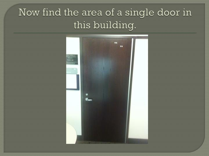 Now find the area of a single door in this building