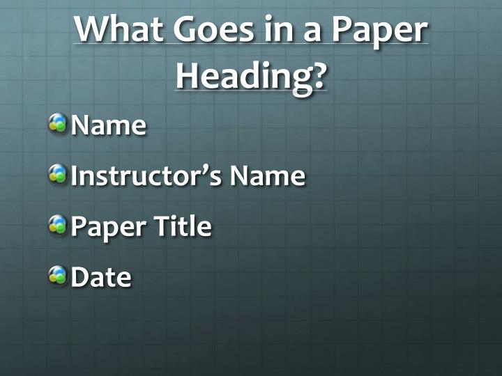 What goes in a paper heading