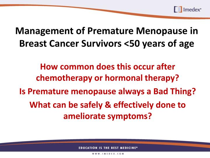 Management of Premature Menopause in Breast Cancer Survivors <50 years of age