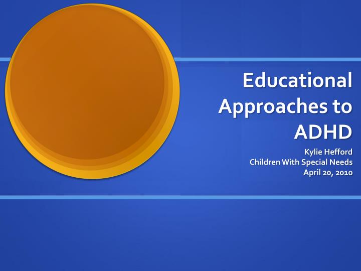 Educational approaches to adhd