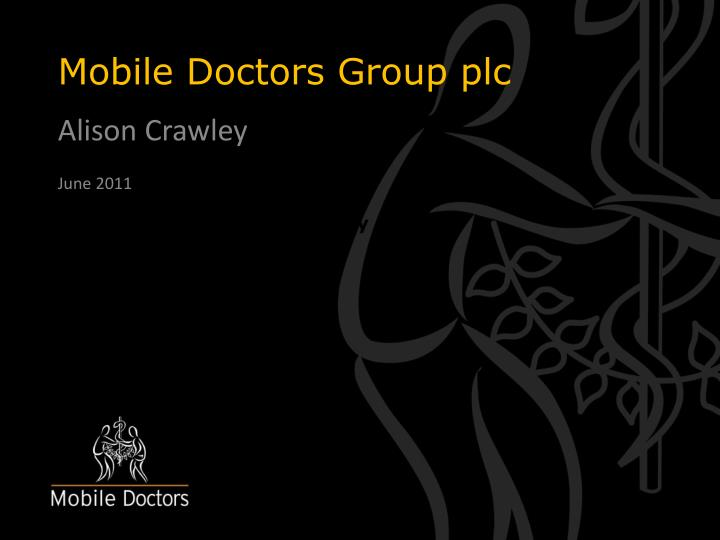 Mobile doctors group plc
