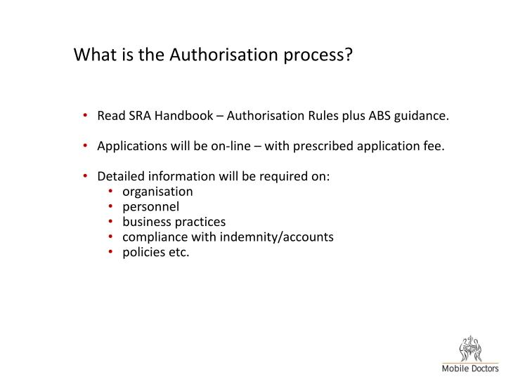 What is the Authorisation process?