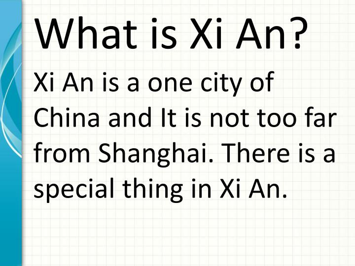 What is xi an