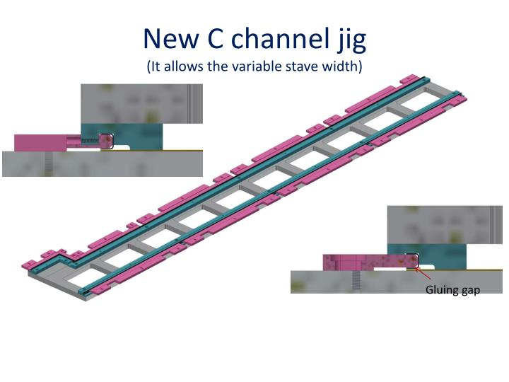 New c channel jig it allows the variable stave width
