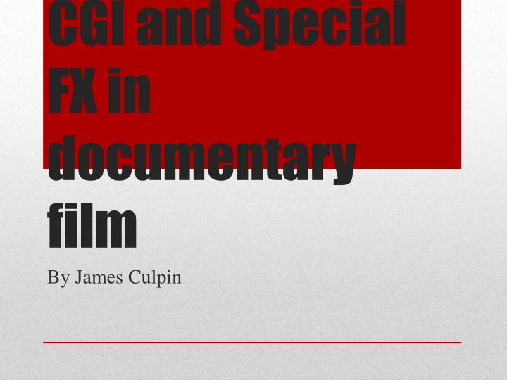 Cgi and special fx in documentary film