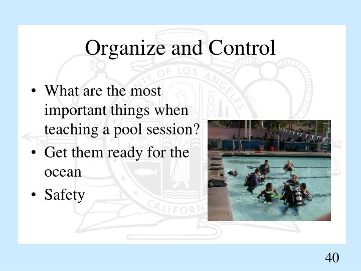 Organize and Control