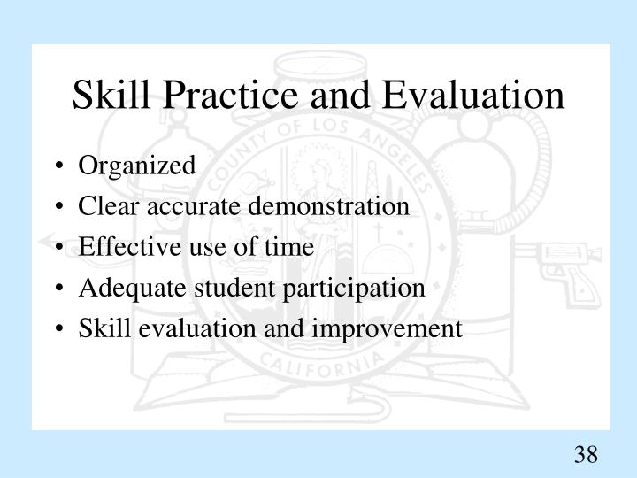 Skill Practice and Evaluation