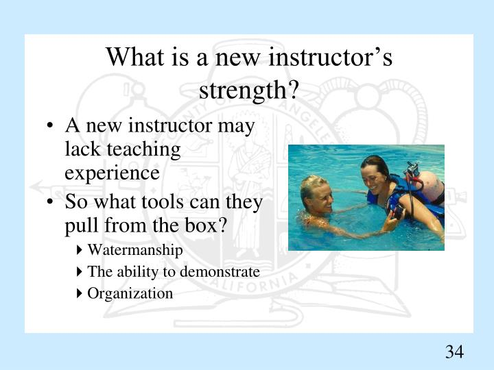 What is a new instructor's strength?