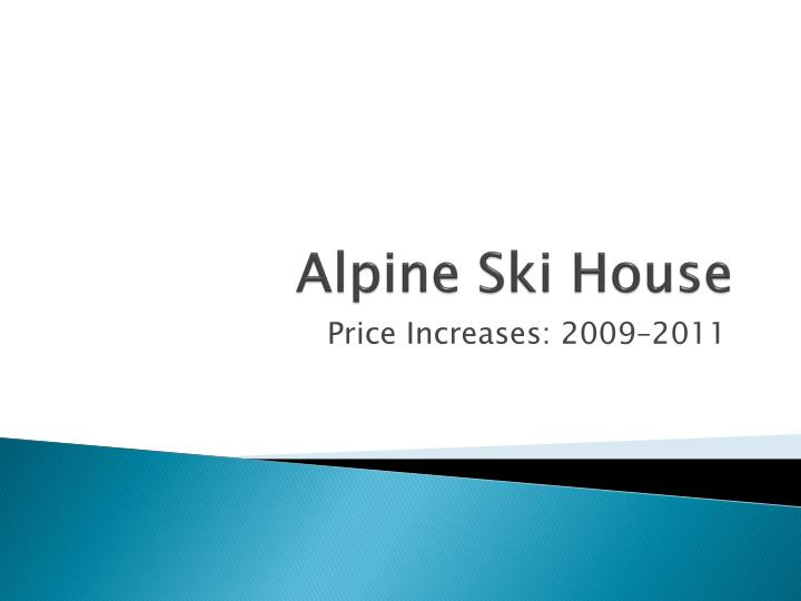Alpine ski house