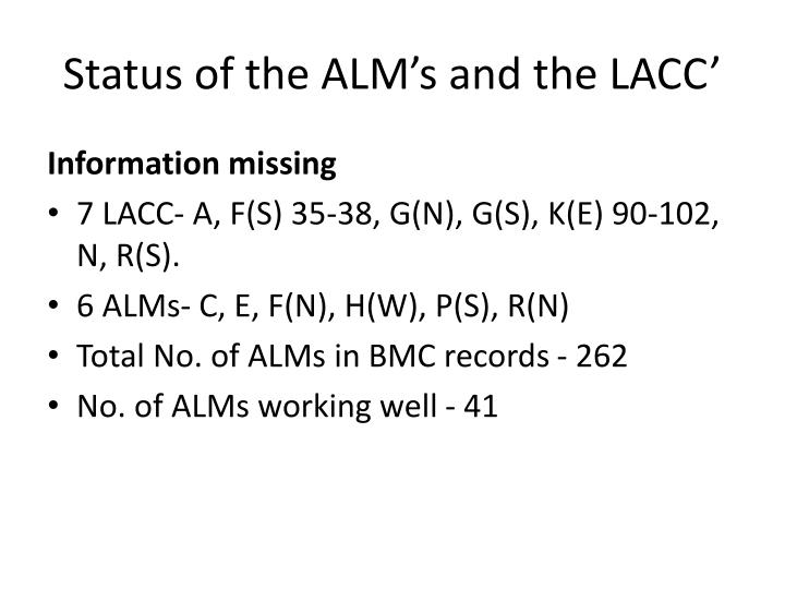 Status of the alm s and the lacc