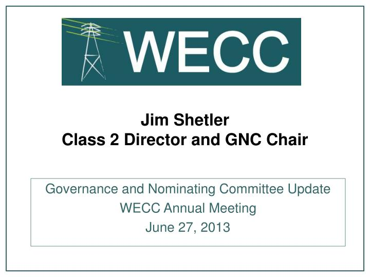 Jim shetler class 2 director and gnc chair