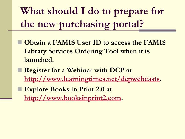What should I do to prepare for the new purchasing portal?