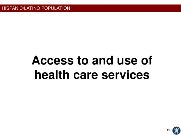 Access to and use of health care services