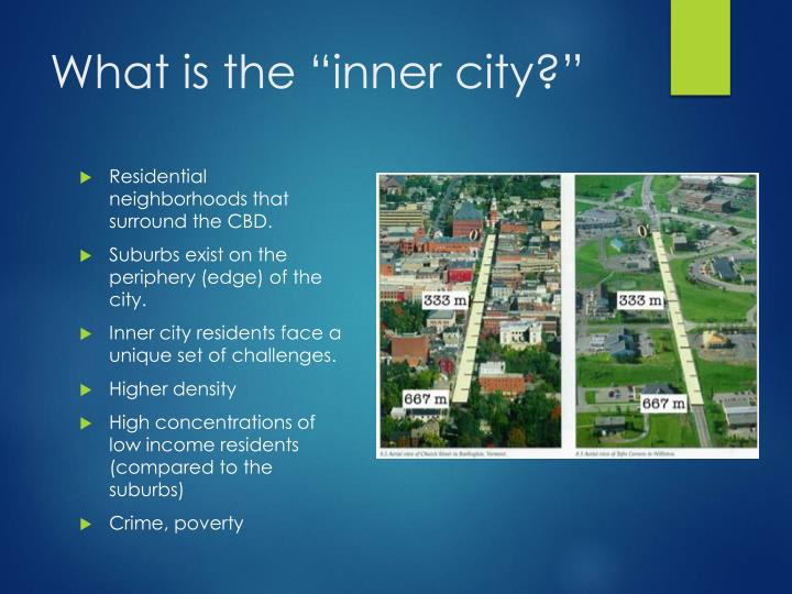 What is the inner city