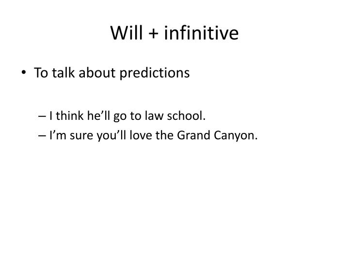 Will + infinitive