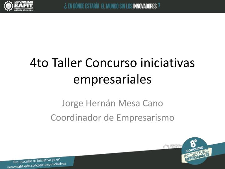 4to Taller Concurso iniciativas empresariales