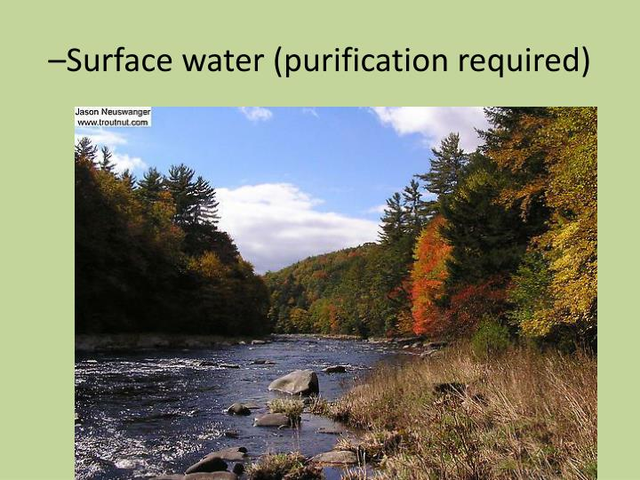 –Surface water (purification required)