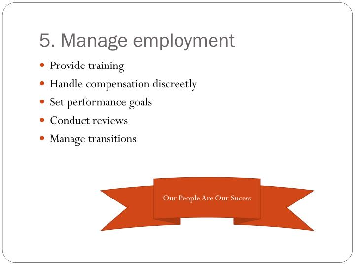 5. Manage employment
