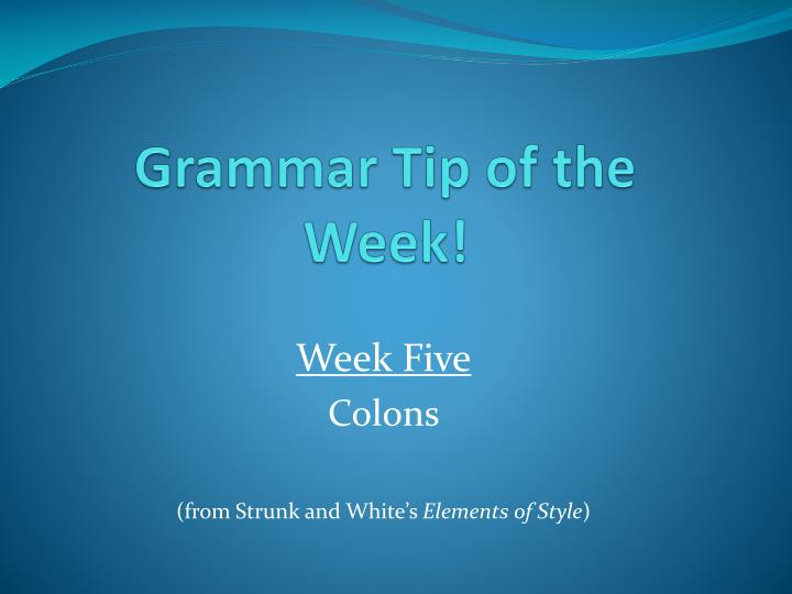 Grammar tip of the week