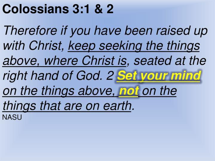 Colossians 3:1 & 2
