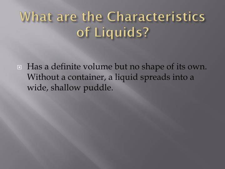 What are the Characteristics of Liquids?