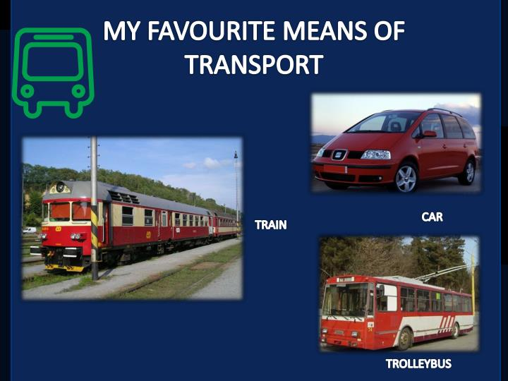 My favourite means of transport