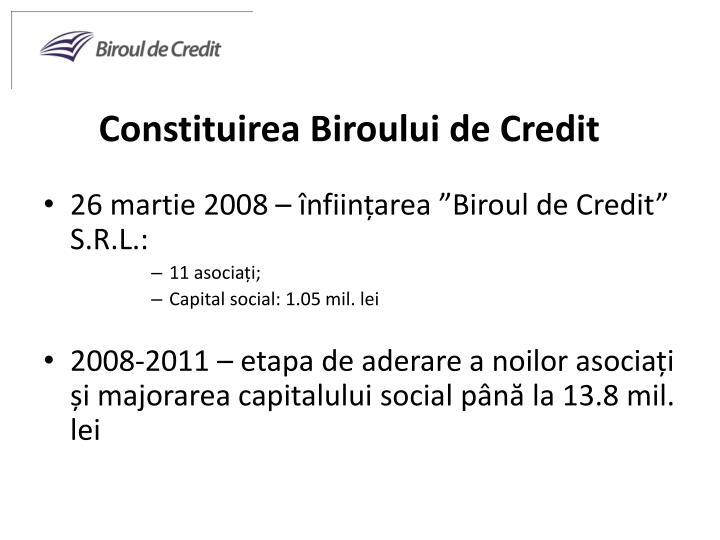 Constituirea Biroului de Credit