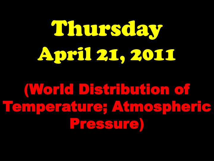 Thursday april 21 2011