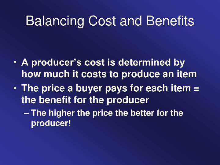 Balancing Cost and Benefits