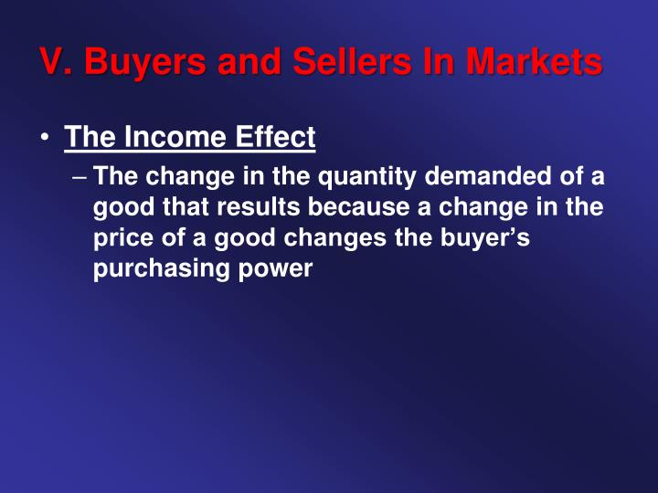 V. Buyers and Sellers In Markets