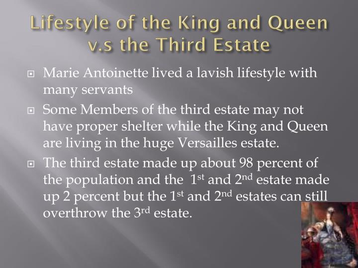 Lifestyle of the King and Queen