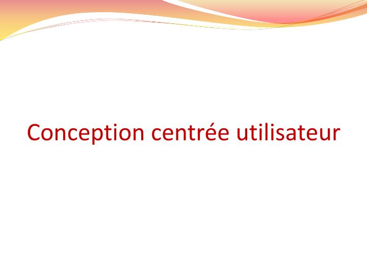 Conception centrée utilisateur