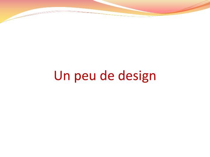 Un peu de design