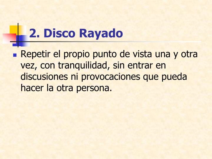 2. Disco Rayado