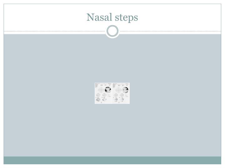 Nasal steps