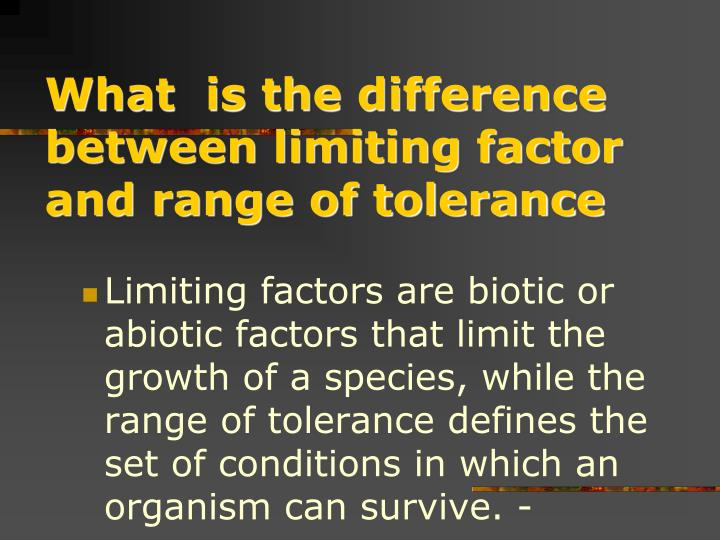 What  is the difference between limiting factor and range of tolerance