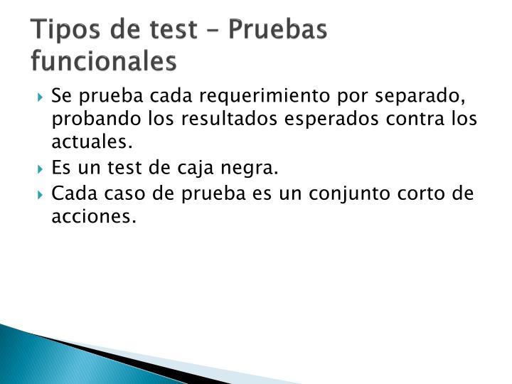 Tipos de test – Pruebas funcionales