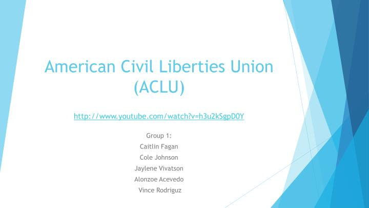 American civil liberties union aclu http www youtube com watch v h3u2ksgpd0y