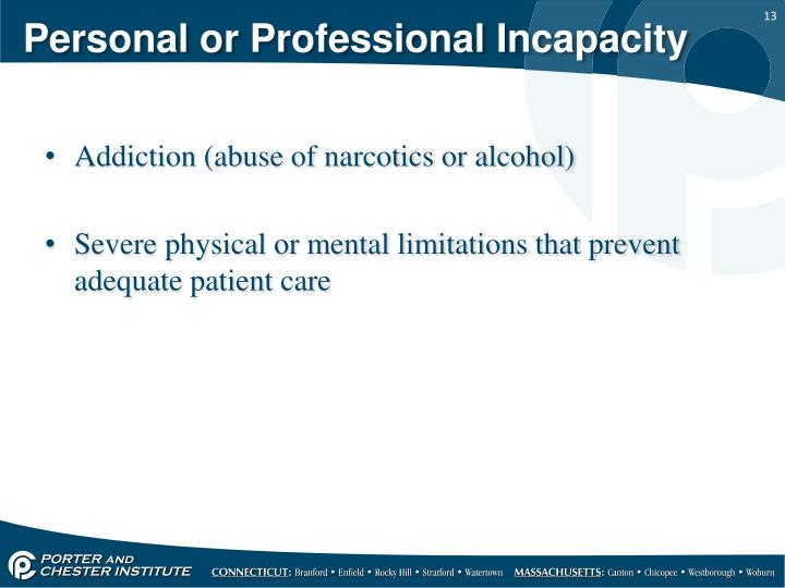 Personal or Professional Incapacity