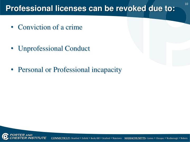 Professional licenses can be revoked due to:
