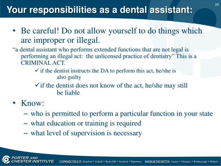 Your responsibilities as a dental assistant: