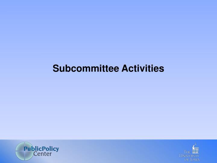 Subcommittee Activities