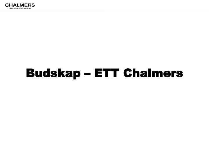 Budskap – ETT Chalmers