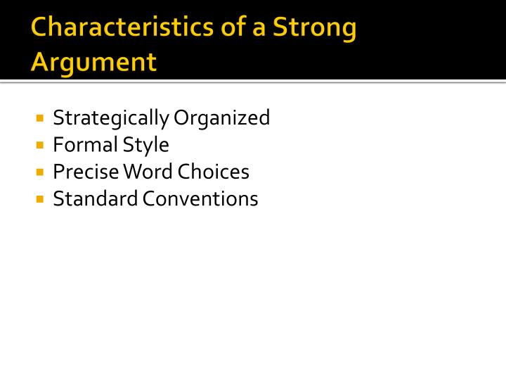 Characteristics of a Strong Argument