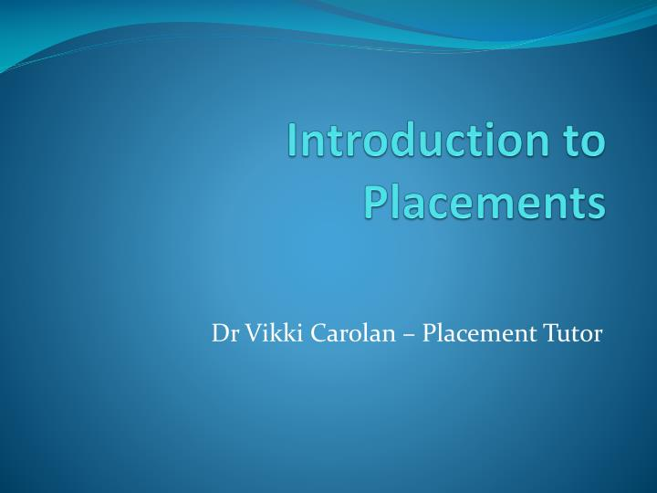 Introduction to placements