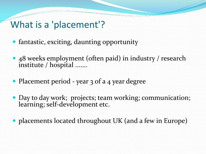 What is a 'placement'?