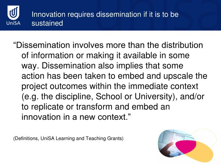 Innovation requires dissemination if it is to be sustained