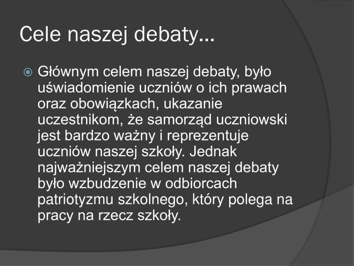 Cele naszej debaty…