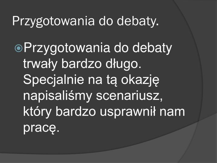 Przygotowania do debaty.